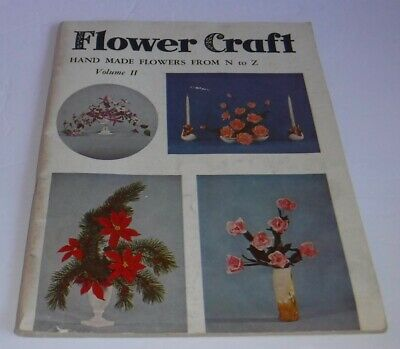 Vtg 1954 Flower Making Craft Volume II N to Z Wood Crepe Paper Velvatex Patterns