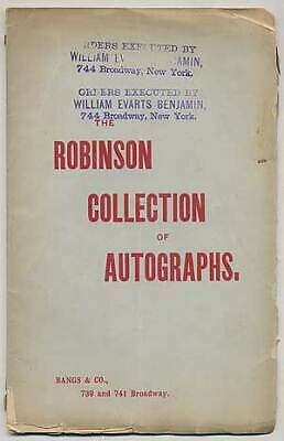 Catalogue of the Robinson Collection of Autographs Comprising Manuscripts 1886