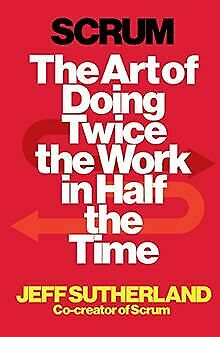Scrum: The Art of Doing Twice the Work in Half t...   Book   condition very good
