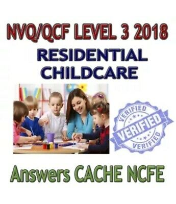 Residential Childcare Answers Level 3 Diploma - NVQ QCF 2018 answers CACHE NCFE