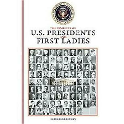 The Timeline History Of U.S. Presidents And First Ladies[Zo goed als nieuw]