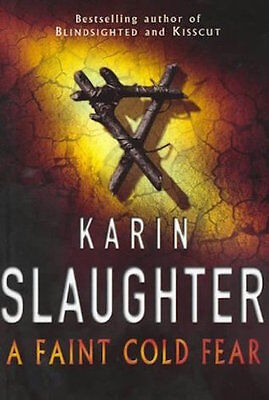 Karin Slaughter ___ A Faint Cold Fear ___ Shop Soiled ___ Uk Freepost
