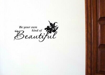 Be Your Own Kind of Beautiful Vinyl Wall Decals Quotes, Beautiful Wall Decals