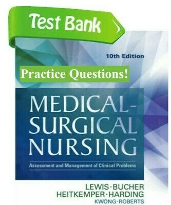 Medical-Surgical Nursing TEST BANK PRACTICE QUESTIONS Lewis 10th Edition