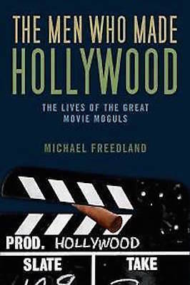 Michael Freedman ___ The Men Who Hecho Hollywood ___ Nuevo