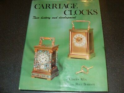 Carriage Clocks - Their History And Development - Charles Allix - 1981