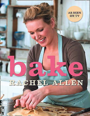 Bake: From Cookies to Casseroles, Fresh from the Oven by Rachel Allen (Hardback…