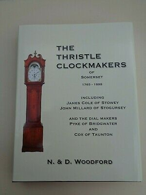 The THRISTLE CLOCKMAKERS of SOMERSET incl Cole Stowey Stogursey Pyke Bridgwater