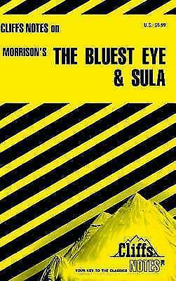The Bluest Eye and Sula (Cliffs Notes) by Nye, Louisa S; James, Rosetta