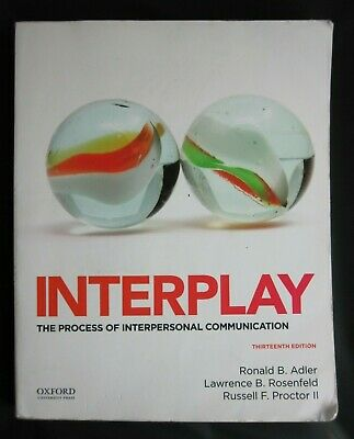 Interplay The Process of Interpersonal Communication 13th Edition