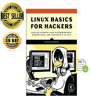 LINUX BASICS FOR Hackers (PDF B00k) Getting Started With Networking,  Scripting