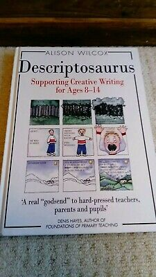 Descriptosaurus: Supporting Creative Writing for Ages 8-14 by Alison Wilson