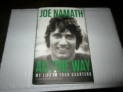 All the Way : My Life in Four Quarters, Hardcover by Namath