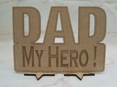 DAD MY HERO Plaque Fathersday Gift 3mm  MDF Standing