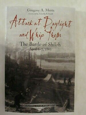 Attack at Daylight and Whip Them - The Battle of Shiloh (Emerging Civil War)