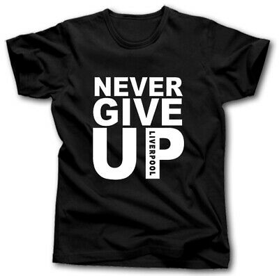 Never Give Up T-Shirt S-Xxxxxl Liverpool Mo Salah Champions League Madrid 2019