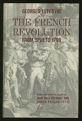 Georges LEFEBVRE / The French Revolution from 1793 to 1799 1965