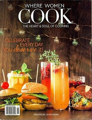 Where Women Cook January/February/March 2019 Celebrate Everyday You Deserve It!