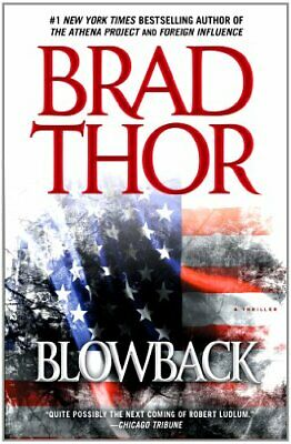 Blowback: A Thriller by Thor Brad