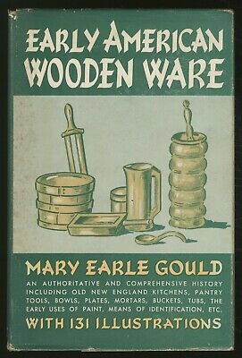 Mary Earle GOULD / Early American Wooden Ware & Other Kitchen Utensils Signed