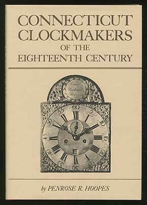 Penrose R HOOPES / Connecticut Clockmakers of the Eighteenth Century 1986
