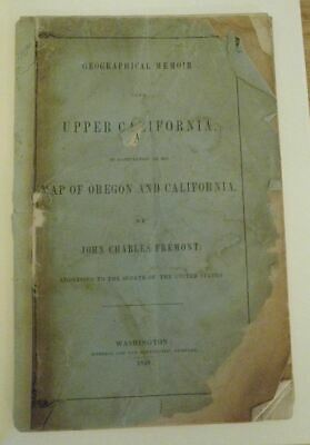 GEOGRAPHICAL MEMOIR upon UPPER CALIFORNIA by John Charles Fremont 1848 with map
