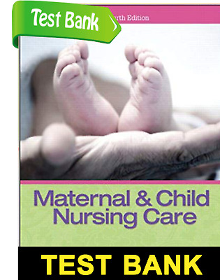 Maternal and Child Nursing Care 4th Edition TEST BANK PDF