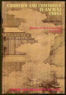 Pan KU / Courtier and Commoner in Ancient China Selections from History 1st 1974