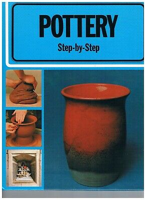 Pottery Step By Step: Fundamentals Of Pottery: 250 Colour Photos: Hardcover Book