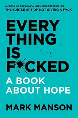 Everything Is F*cked: A Book About Hope | Mark Manson | Hardcover | NEW