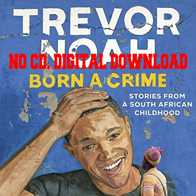 Born a Crime: Stories from a South African Childhood (Audiobook)