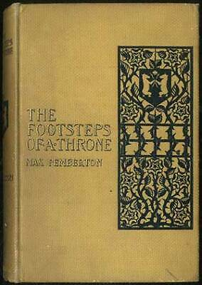Max PEMBERTON / The Footsteps of a Throne First Edition 1900