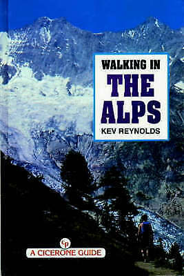 Walking in the Alps (A Cicerone guide) by Kev Reynolds - Hardback Book