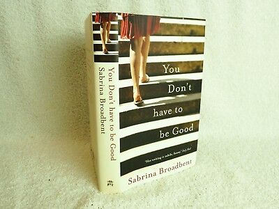 You Don't Have To Be Good by Sabrina Broadbent - first edition signed - 2009