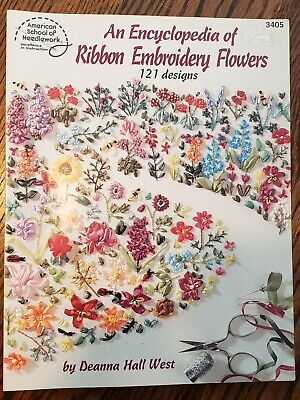 An Encyclopedia of Ribbon Embroidery Flowers Book Deanna Hall West Needlework