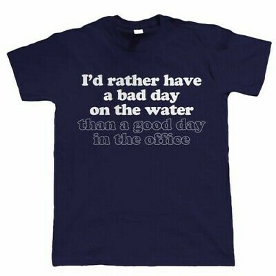 Id Rather Have A Bad Day On The , Eau Drôle Voile Bateau T-Shirt