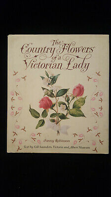 The Country Flowers of a Victorian Lady (Hardcover) by Fanny Robinson