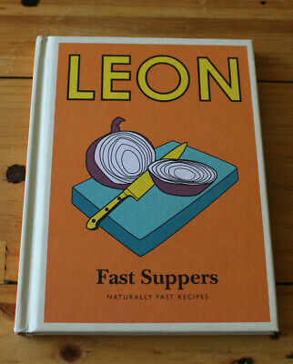 Little Leon: Fast Suppers: Naturally fast recipes by Leon Restaurants Ltd...