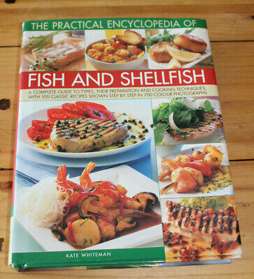 The Practical Enyclopedia of Fish and Shellfish: A Complete Guide to Types,...