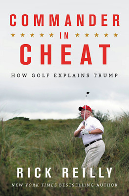 Commander in Cheat: How Golf Explains Trump by Rick Reilly [2019 eВооk]