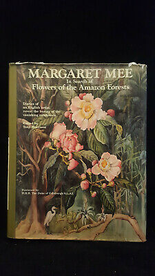 Margaret Mee In Search of Flowers of the Amazon Forests Diaries of 1988 HC & DJ