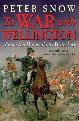 To War with Wellington: From the Peninsula to Wa, Excellent, Books, mon000014825