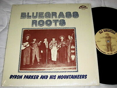 Byron Parker And His Mountaineers – Bluegrass Roots - OLD HOMESTEAD 1ST PRESS