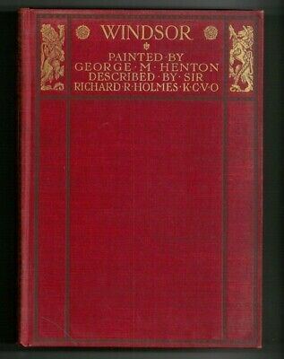 Windsor Painted by George M. Henton Described by Holmes, London 1st edition Rare