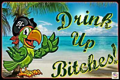 Drink Up Bitches! All Weather Metal Sign 8X12 Tiki Bar Beach Happy Hour Luau