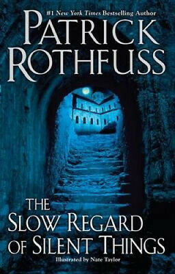 The Slow Regard of Silent Things by Patrick Rothfuss.