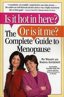 NEW - Is it Hot in Here? Or Is it Me? The Complete Guide to Menopause