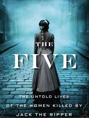 The Five: The Lives of Jack the Ripper's Women by Hallie Rubenhold - EBook