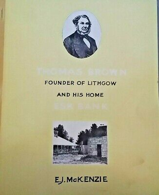 Thomas Brown Founder of Lithgow & his home Esk bank LOCAL HISTORY
