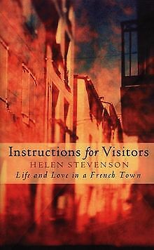 Instructions for Visitors: Life and Love in a French ... | Book | condition good